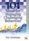 101 Ideas for Managing Challenging Behaviour