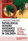 Understanding Pathological Demand Avoidance Syndrome (PDA) in Children