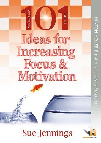101 Ideas for Increasing Focus & Motivation