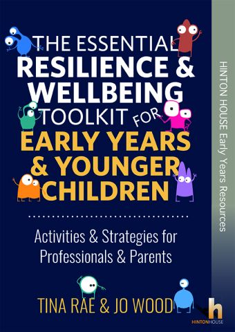The Essential Resilience & Well-Being Toolkit for Early Years & Younger Children