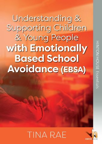 Understanding & Supporting Children & Young People with Emotionally -Based School Avoidance (EBSA)