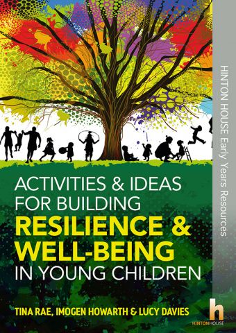 Activities & Ideas for Building Resilience & Well-Being in Young Children