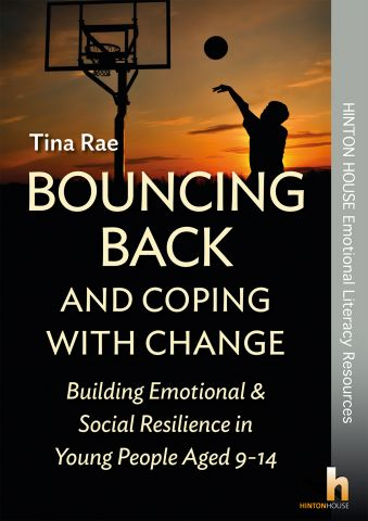 Bouncing Back & Coping with Change Building Emotional & Social Resilience in Young People Aged 914