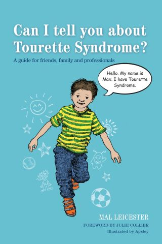 Can I tell you about Tourette Syndrome?  A guide for friends, family & professionals
