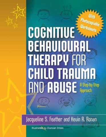 Cognitive Behavioural Therapy for Child Trauma and Abuse