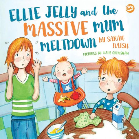 Ellie Jelly & the Massive Mum Meltdown