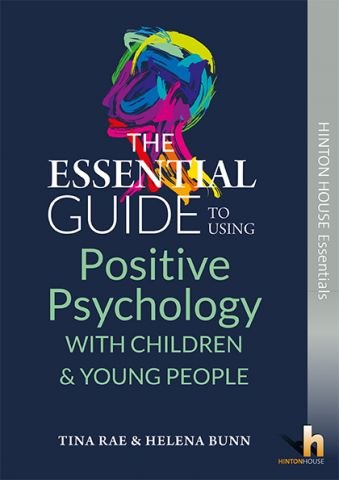 The Essential Guide to Using Positive Psychology with Children & Young People