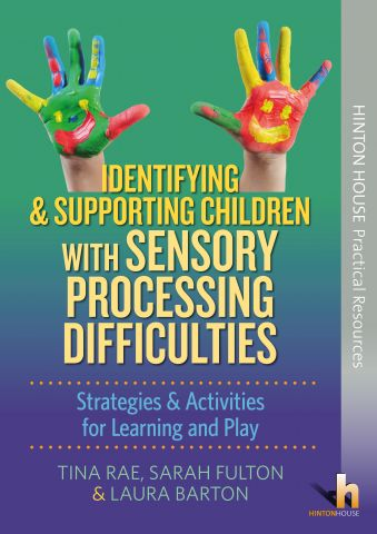 Identifying & Supporting Children & Young People with Sensory Processing Difficulties