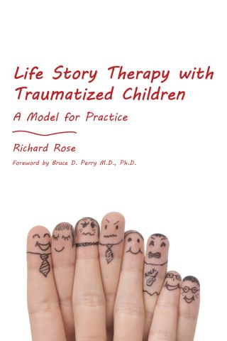 Life Story Therapy with Traumatized Children