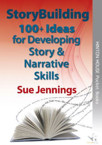 StoryBuilding 100+ Ideas for Developing Story & Narrative Skills