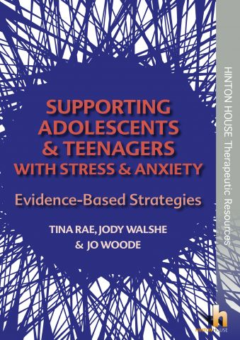 Supporting Adolescents & Teenagers with Anxiety & Stress