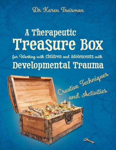 A Therapeutic Treasure Box for Working with Children & Adolescents with Developmental Trauma